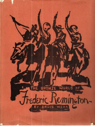 The Bronze World of Frederic Remington. Bruce Wear