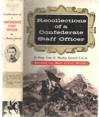 Recollections of a Confederate Staff Officer. Brig Gen. G. Moxley Sorrel and, Bell Irvin Wiley