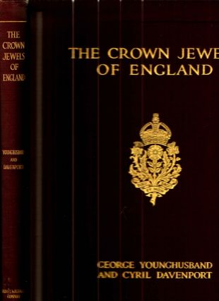 The Crown Jewels of England. George Younghusband, Cyril Davenport