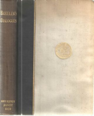 Boteler's Dialogues Publications of the Navy Records Society Vol. LXV. W G. Perrin.