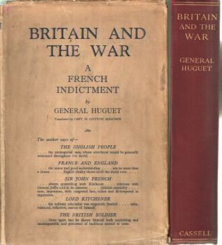 Britain and the War A French Indictrment. General Huguet