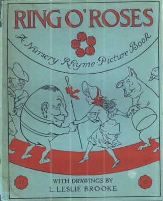 Ring O'Roses A Nursery Rhyme Picture Book.