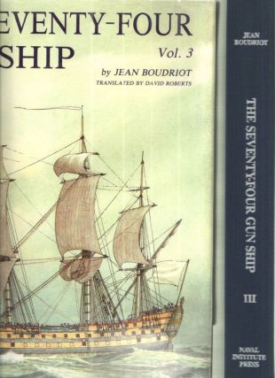 Seventy-Four Gun Ship: A Practical Treatise on the Art of Naval Architecture Masts, Sails,...