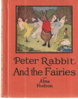 Peter Rabbit and the Fairies. Alma Hudson