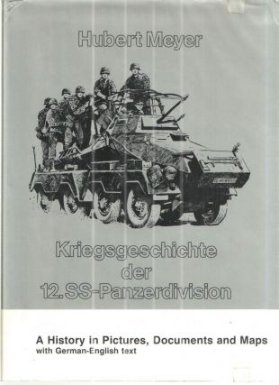 Kriegsgeschichte der 12.SS-Panzerdivision Volume II A History in Pictures, Documents and Maps...
