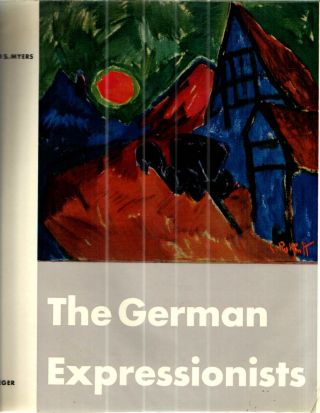 The German Expressionists. Bernard S. Myers