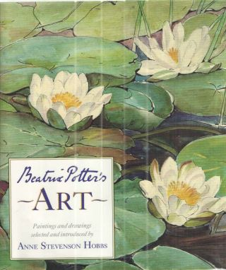 Beatrix Potter's Art A Selection of Paintings and Drawings. Anne Stevenson Hobbs