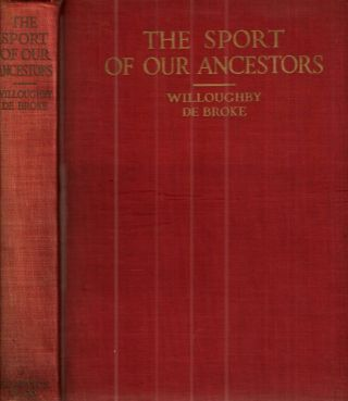 The Sport of Our Ancestors Being A Collection of Prose and Verse Setting Forth The Sport of...