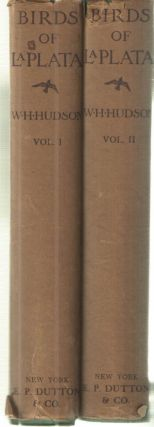 Birds of La Plata; Two Volumes. W H. Hudson