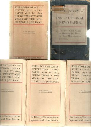 The Story of an Institutional Newspaper, 1878 to 1899, Being twenty-one yeras of the Minneapolis...