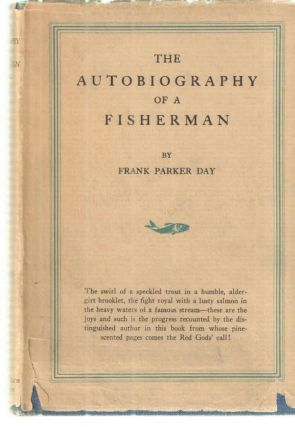 The Autobiography of a Fisherman. Frank Parker Day