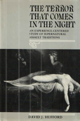 The Terror That Comes in the Night; An Experience-Centered Study of Supernatural Assault...