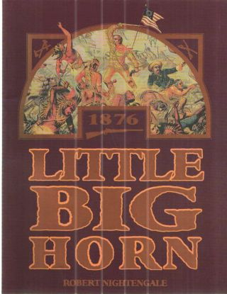 Little Big Horn. Robert Nightengale