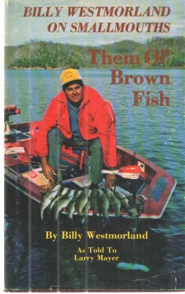 Them Or Brown Fish. Billy Westmorland as told to Larry Mayer