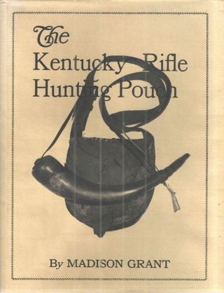 The Kentucky Hunting Pouch and its Contents and Accoutrements sa used by The Frontiersman, Hunter...