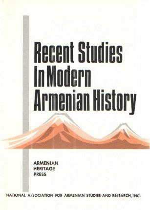 Recent Studies in Modern Armenian History. Armenian Heritage Press