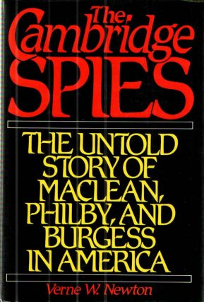 Cambridge Spies: The Untold Story of McLean, Philby, and Burgess.