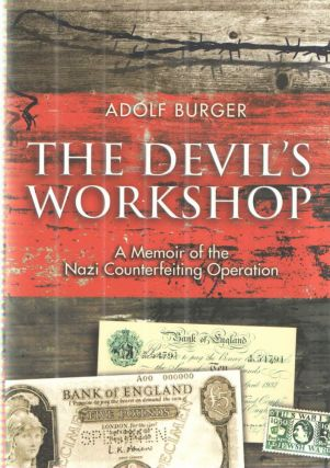 Devil's Workshop; A Memoir of the Nazi Counterfeiting Operation. Adolf Burger.