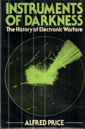 Instruments of Darkness: The History of Electronic Warfare. Alfred Price.