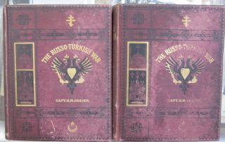 The Russo=Turkish War; Including an account of the Rise and Decline of the Ottoman Power and the...