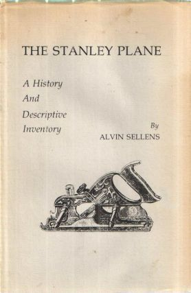 The Stanley Plane; A History and Descriptive Inventory. Alvin Sellens.