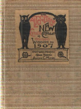 The Altogether New Cynic's Calendar of Revised Wisdom for 1907. Oliver Herford Ethel...