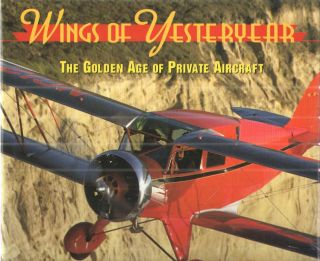 Wings of Yesteryear: The Golden Age of Private Aircraft. Geza Szurovy.