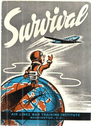 Survival; A manual for aircraft crews forced down in all parts of the world - including hints on...