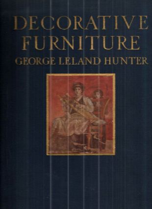 Decorative Furniture. George Leland Hunter