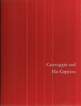 Caravaggio and His Copyists (Monographs on archaeology and fine arts). Alfred Moir