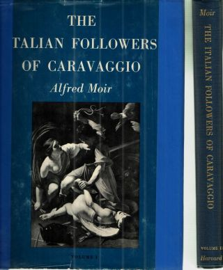 The Italian Followers of Caravaggio. Alfred Moir