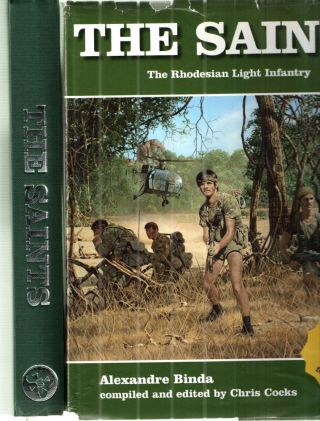 The Saints: The Rhodesian Light Infantry. Alexandre Binda compiled and, Chris Cocks