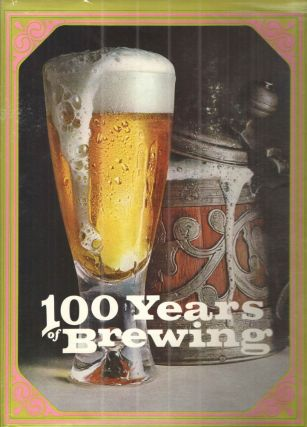 One Hundred Years of Brewing; A complete history of the progress mad ein the Art, Science and...