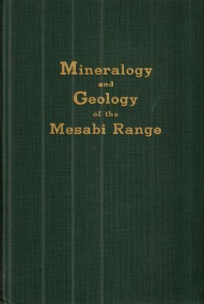 The Mineralogy and Geology of the Taconites and Iron Ores of the Mesabi Range, Minnesota. John...