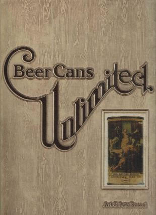 Beer cans unlimited A value guide to beer can collecting. Art, Pete Ressel