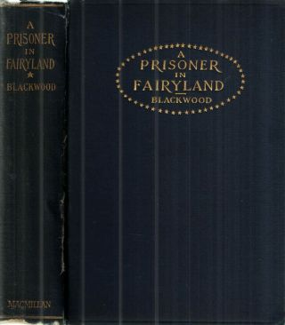 Prisoner in Fairyland. Algernon Blackwood