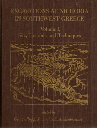 Excavations at Nichoria in Southwest Greece; Volume 1, Site, Environs and Techniques. George Rapp...