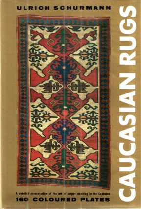 Caucasian Rugs; a detailed presentation of the art of carpet weaving in the various districts of...