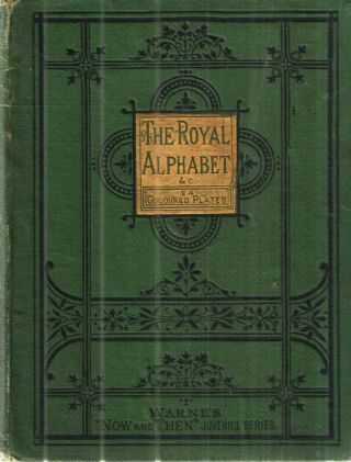 The Royal Alphabet and Nursery Tales.