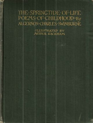 The Springtide of Life; Poems of Childhood. Algernon Charles Swinburne