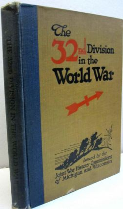 The 32nd Division in the World War. Joint War History Commissions of Michigan and Wisconsin