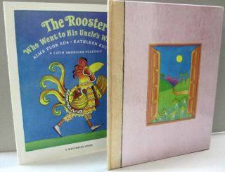 The Rooster Who Went to His Uncle's Weddina; A Latin American Folktale. Alma Flor. Ada