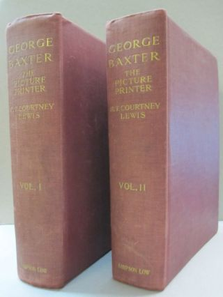 George Baxter The Picture Printer; Two Volumes. C T. Courtney Lewis