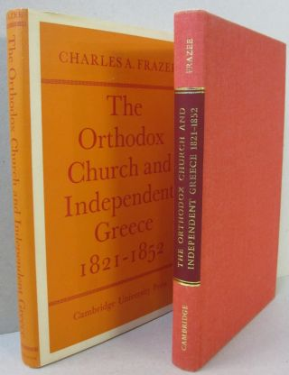 The Orthodox Church and Independent Greece 1821-1852. Charles A. Frazee