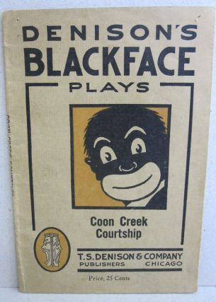 Coon Creek Courtship. Denison's Blackface Plays