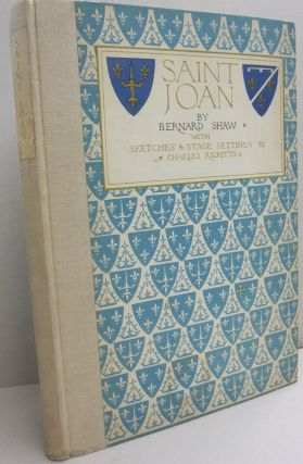 Saint Joan; A Chronicle Play in Six Scenes and an Epilogue. Bernard Shaw