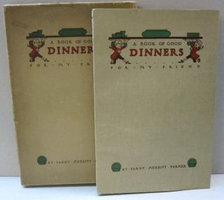 A Book of Good Dinners for My Friends. Fanny Farmer