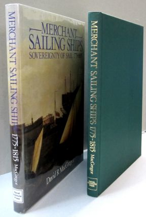 Merchant Sailing Ships Sovereignty of Sail 1775-1815. David R. MacGregor