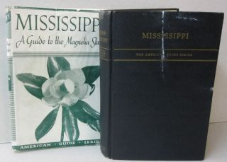 Mississippi; A Guide to the Magnolia State