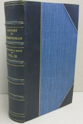 Birmingham 1939-1970 Volume III; History of Birmingham. Anthony Sutcliffe, Roger Smith